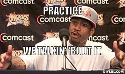 iverson-practice-meme-generator-practice-we-talkin-bout-it-fca9a8